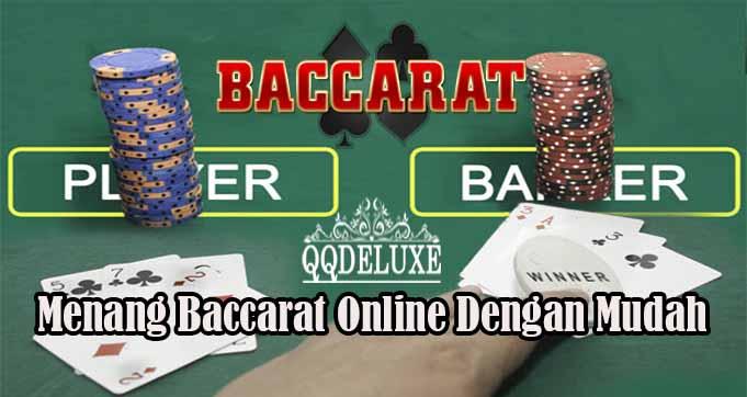 Menang Baccarat Online Dengan Mudah