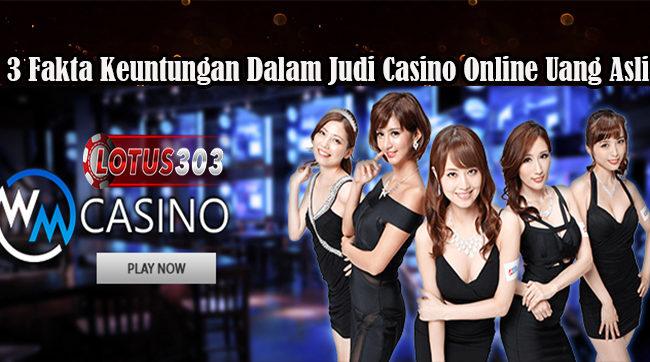 3 Fakta Keuntungan Dalam Judi Casino Online Uang Asli