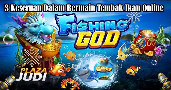 3 Keseruan Dalam Bermain Tembak Ikan Online